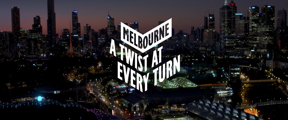 Melbourne. A twist at every turn.